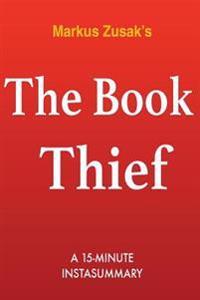 The Book Thief: By Markus Zusak Summary & Analysis