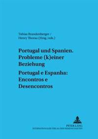 Portugal Und Spanien: Probleme (K)Einer Beziehung- Portugal E Espanha: Encontros E Desencontros