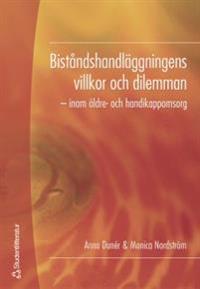 Biståndshandläggningens villkor och dilemman : inom äldre- och handikappomsorg