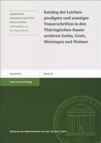 Katalog Der Leichenpredigten Und Sonstiger Trauerschriften in Den Thuringischen Staatsarchiven Gotha, Greiz, Meiningen Und Weimar