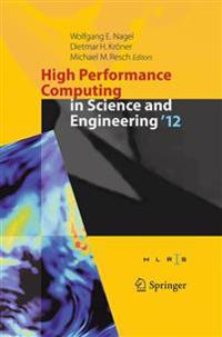 High Performance Computing in Science and Engineering `12