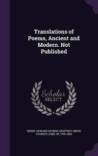 Translations of Poems, Ancient and Modern. Not Published