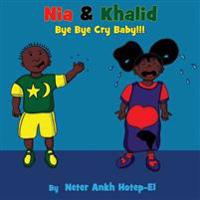 Nia & Khalid Bye Bye Cry Baby