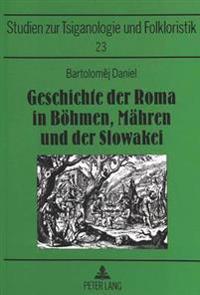 Geschichte Der Roma in Boehmen, Maehren Und Der Slowakei