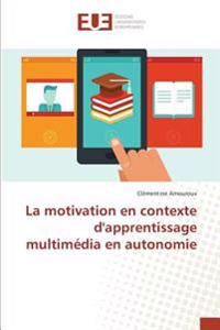 La motivation en contexte d'apprentissage multimédia en autonomie