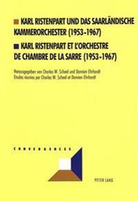 Karl Ristenpart Und Das Saarlaendische Kammerorchester (1953-1967). Karl Ristenpart Et L'Orchestre de Chambre de La Sarre (1953-1967)