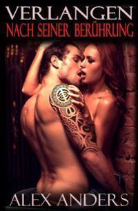 Verlangen Nach Seiner Beruhrung: Rockstar, Mmf, Alphamann, Erotische Romanze