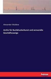 Archiv Fur Buchdruckerkunst Und Verwandte Geschaftszweige