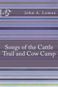 Songs of the Cattle Trail and Cow Camp