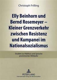 Elly Beinhorn Und Bernd Rosemeyer - Kleiner Grenzverkehr Zwischen Resistenz Und Kumpanei Im Nationalsozialismus: Studien Zu Habitus Und Sprache Promin