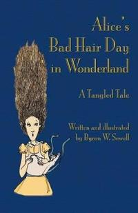 Alice's Bad Hair Day in Wonderland