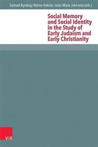 Social Memory and Social Identity in the Study of Early Judaism and Early Christianity