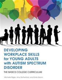 Developing Workplace Skills for Young Adults with Autism Spectrum Disorder