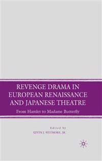 Revenge Drama in European Renaissance and Japanese Theatre