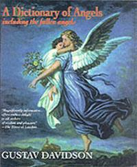A Dictionary of Angels including the Fallen Angels