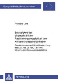 Zulaessigkeit Der Eingeschraenkten Realisierungsmoeglichkeit Von Koerperschaftsteuerguthaben: Eine Verfassungsrechtliche Untersuchung Des 37 ABS. 2a K