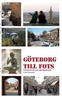 Göteborg till fots : trottoarturism och stadssafaris med spårvagn, båt och buss
