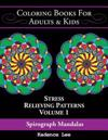Coloring Books for Adults & Kids: Spirograph Mandalas: Stress Relieving Patterns (Volume 1), 48 Unique Designs to Color