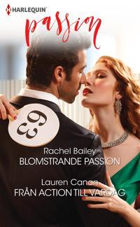 Blomstrande passion/Från action till vardag