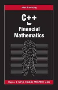 C++ for Financial Mathematics