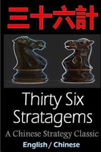Thirty-Six Stratagems: Bilingual Edition, English and Chinese: The Art of War Companion, Chinese Strategy Classic, Includes Pinyin