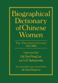 Biographical Dictionary of Chinese Women: v. 2: Twentieth Century