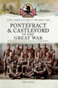 Pontefract and Castleford in the Great War
