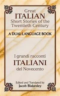 Great Italian Short Stories of the Twentieth Century / I Grandi Racconti Italiani del Novecento