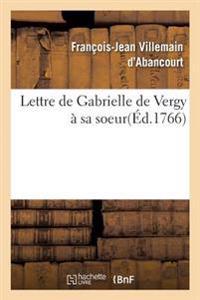 Lettre de Gabrielle de Vergy a Sa Soeur