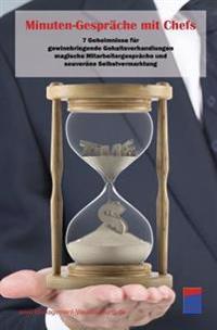 Minuten-Gesprache Mit Chefs: 7 Geheimnisse Fur Gewinnbringende Gehaltsverhandlungen, Magische Mitarbeitergesprache Und Souverane Selbstvermarktung