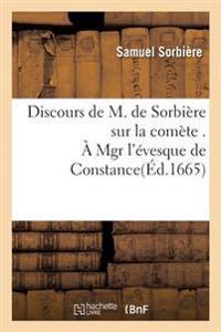 Discours de M. de Sorbi�re Sur La Com�te . � Mgr l'�vesque de Constance