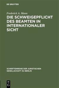 Die Schweigepflicht Des Beamten in Internationaler Sicht