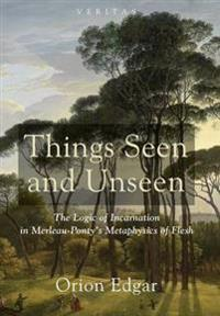 Things Seen and Unseen