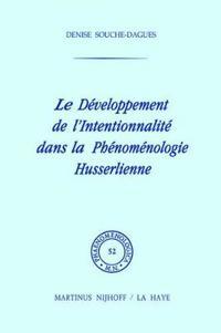 Le Développement De L'intentionalité Dans La Phénoménologie Husserlienne/ the Development of Intentionality in Husserl's Phenomenology
