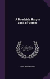A Roadside Harp a Book of Verses
