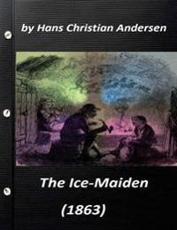 The Ice-Maiden; (1863) by Hans Christian Andersen ( Fairy Tale )