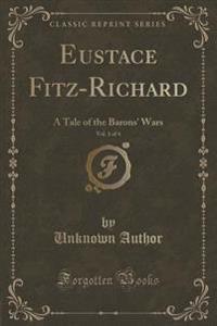 Eustace Fitz-Richard, Vol. 1 of 4