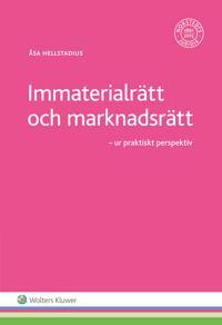 Immaterialrätt och marknadsrätt  : ur praktiskt perspektiv