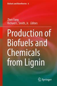 Production of Biofuels and Chemicals from Lignin