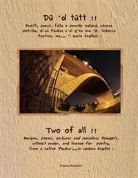 Du 'd Tutt !! - Two of All !!: Ricett E Pensier Balurd... Recipes and Senseless Thoughts...