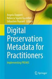 Digital Preservation Metadata for Practitioners