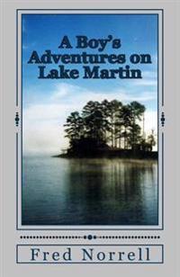 A Boy's Adventures on Lake Martin