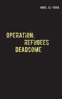 Operation: Refugees DEADcome