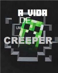 A Vida de Um Creeper - Uma Aventura Nao Oficial de Minecraft