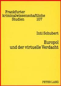 Europol Und Der Virtuelle Verdacht: Die Suspendierung Des Rechts Auf Informationelle Selbstbestimmung