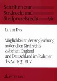 Moeglichkeiten Der Angleichung Materiellen Strafrechts Zwischen England Und Deutschland Im Rahmen Des Art. K 31 Euv