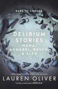 Delirium Stories: Hana, Annabel, Raven, & Alex