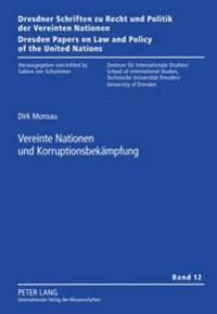 Vereinte Nationen Und Korruptionsbekaempfung