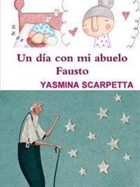 Un Dia Con Mi Abuelo Fausto