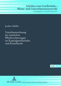Vorteilsanrechnung Bei Nuetzlichen Pflichtverletzungen Im Kapitalgesellschafts- Und Kartellrecht